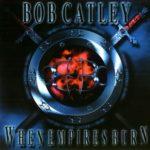 Bob Catley – When Empires Burn