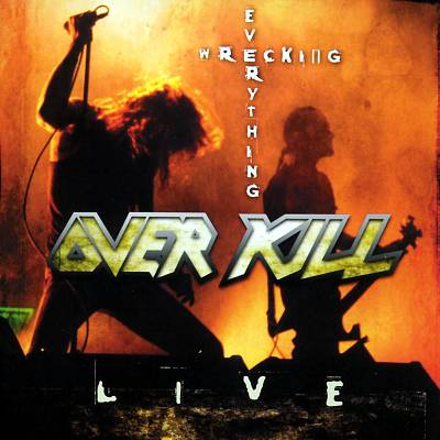 Overkill - Wrecking Everything Live
