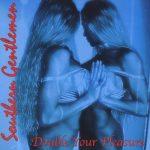 Southern Gentlemen – Double Your Pleasure