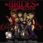 Brides Of Destruction – Here Come The Brides